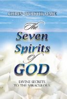 The Seven Spirits of God – Divine Secrets to the Miraculous