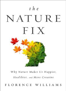 The Nature Fix: Why Nature Makes us Happier, Healthier and More Creative