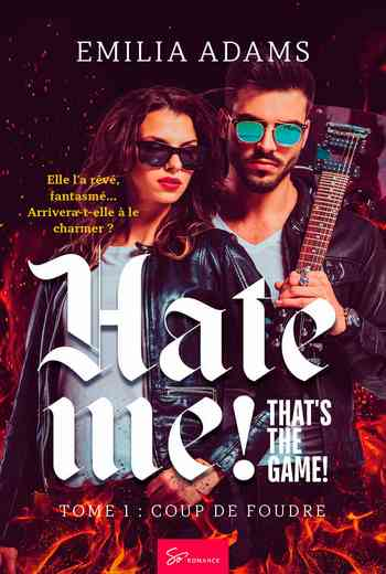 Hate me! That's the game!, Tome 1: Coup de foudre
