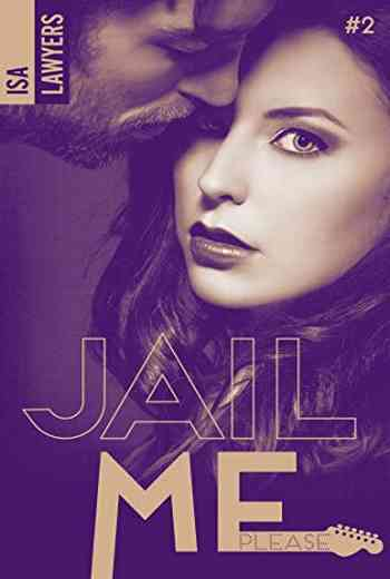 Jail me, Tome 2 : Please