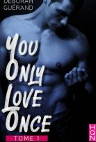 You Only Love Once Tome 1 de Déborah Guérand 2020