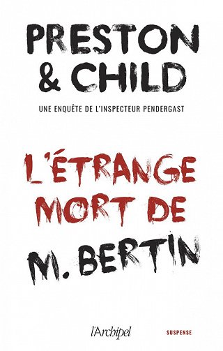 L'étrange mort de M.Bertin – Douglas Preston, Lincoln Child (2020)